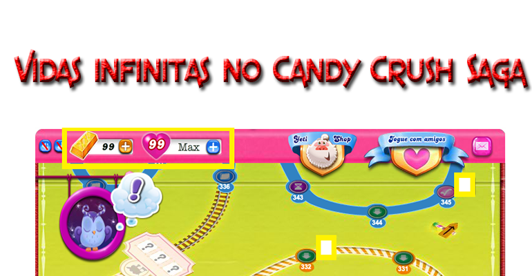 Vidas infinitas no Candy Crush Saga