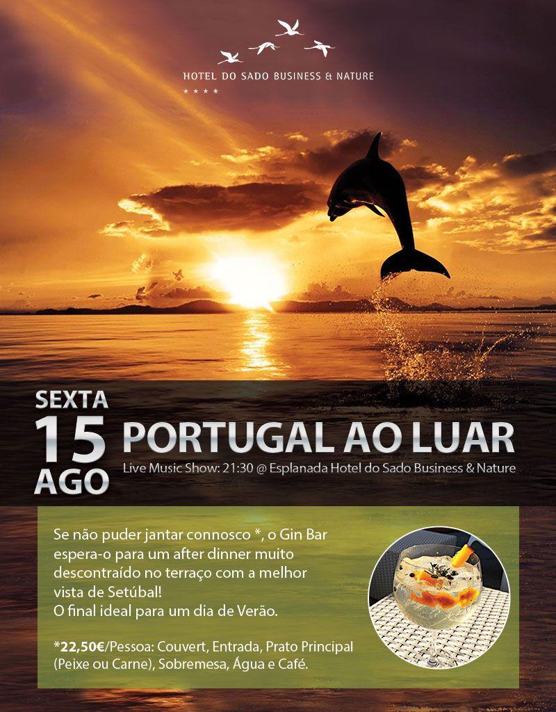 HOTEL-DO-SADO---15-Agosto-@-Jantar-Musica-ao-Vivo-Portugal-ao-Luar