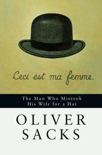 livro O Homem que Confundiu a Mulher com um Chapéu