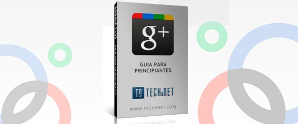 """google plus """"Guia para principiantes"""""""