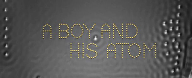 A Boy And His Atom: The World's Smallest Movie