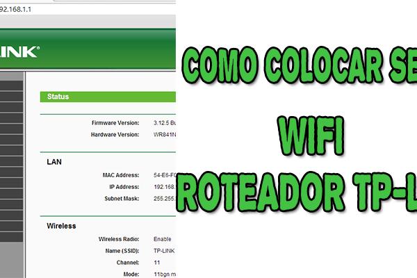 Como colocar ou mudar senha wifi roteador TP Link mitutoriais