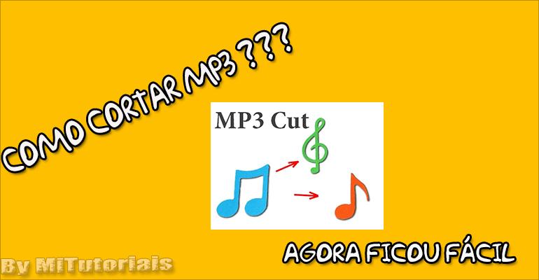Como cortar músicas MP3 cortar, editar mp3, MP3, música