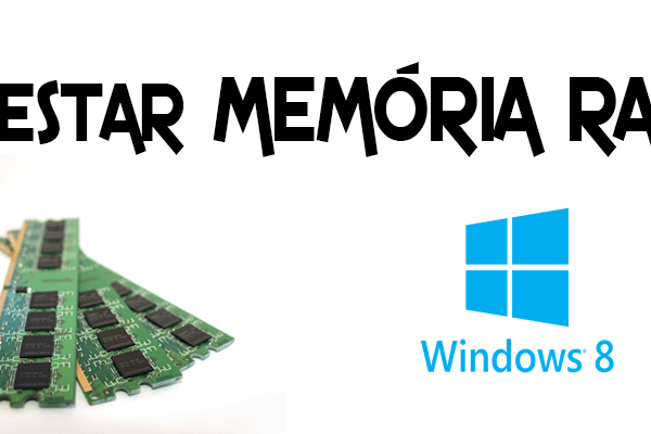 Como Testar a Memoria do seu Computador no Windows 8
