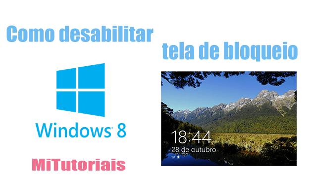 Como desabilitar a tela de bloqueio do windows 8 pro   8 desabilitar tela de bloqueio, Windows 8