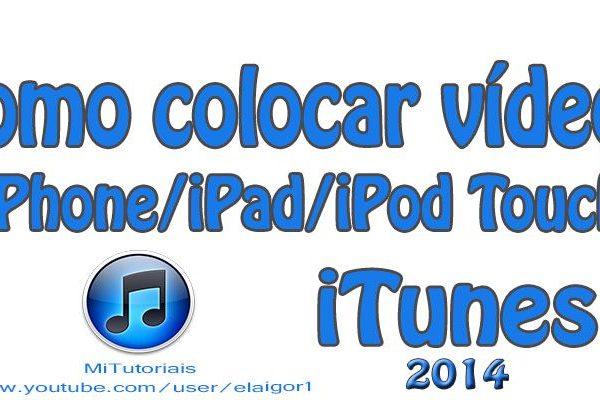 Como colocar vídeos no iPhone iPad iPod Touch com iTunes