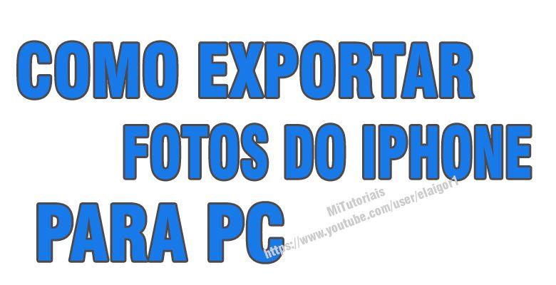 Como exportar fotos do iphone com
