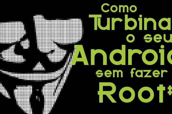 Como turbinar Android sem Root
