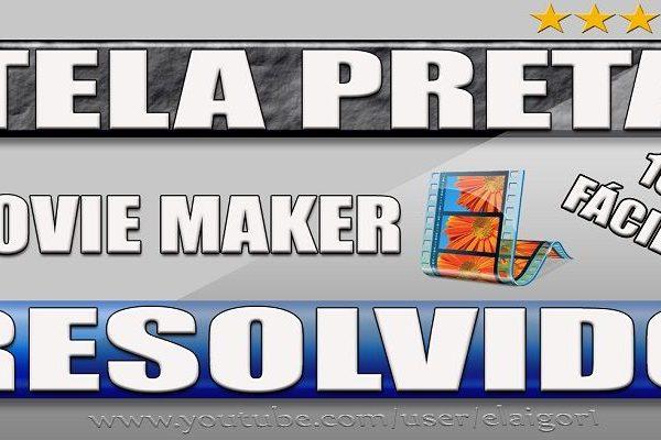 Movie Maker tela preta Resolvido1 dicas movie maker, problema movie maker, tela preta, tela preta Movie Maker