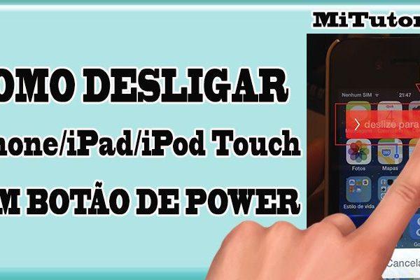 Como desligar seu iPhone iPad e iPod Touch sem Botão de Power1 como, Como ligar/desligar iPhone sem Botão de Power, desligar iPhone, sem Botão de Power