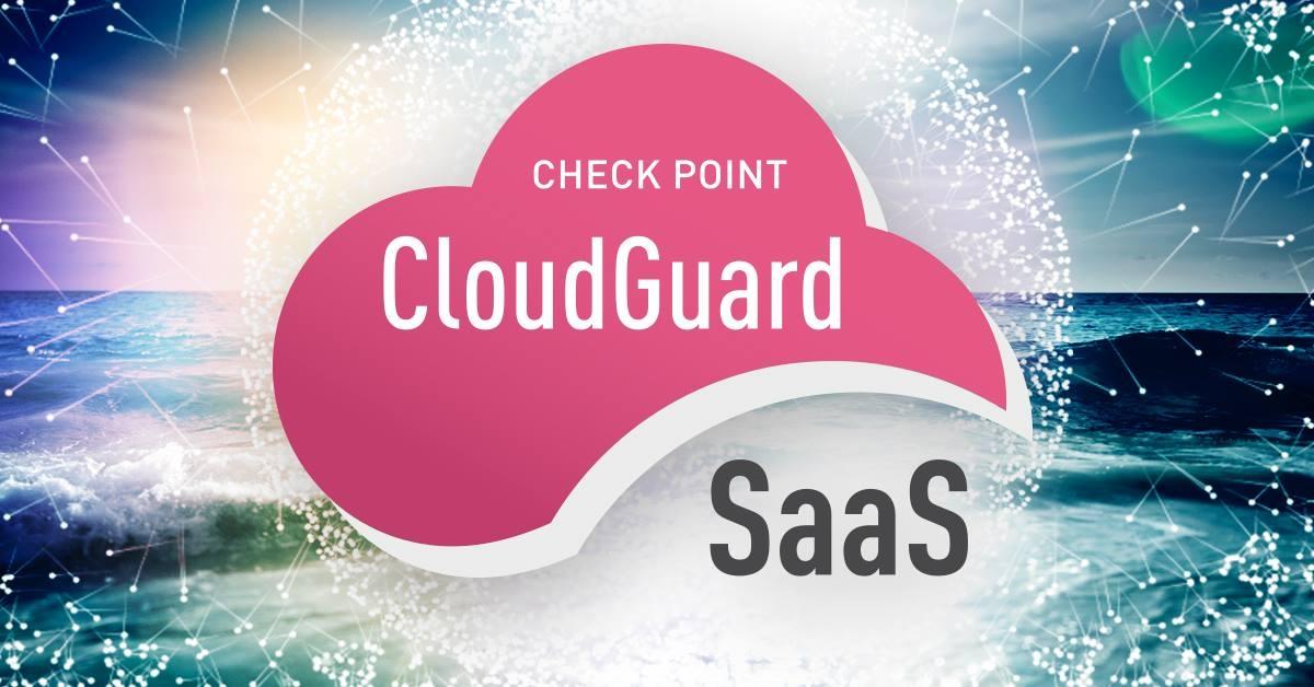 CloudGuard SaaS já disponível