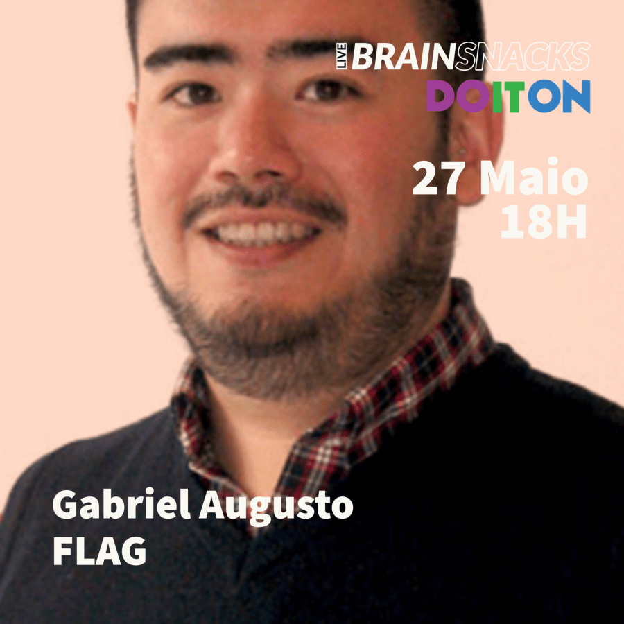 Gabriel Augusto, FLAG - orador do live BRAIN SNACKS by Do It On