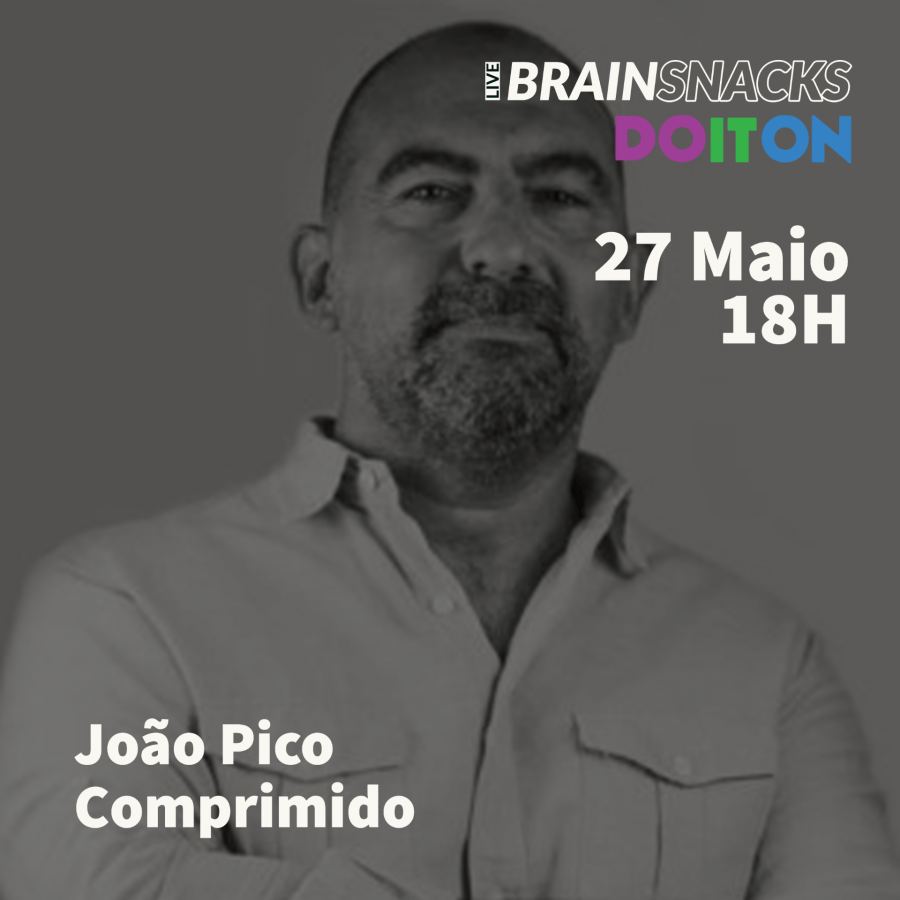 João Pico, Comprimido - orador do live BRAIN SNACKS by Do It On