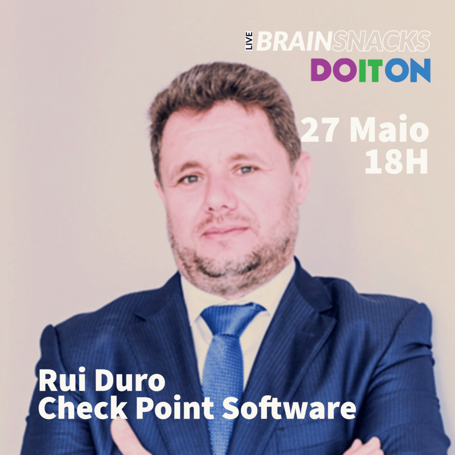 Rui Duro, Check Point Software - orador do live BRAIN SNACKS by Do It On