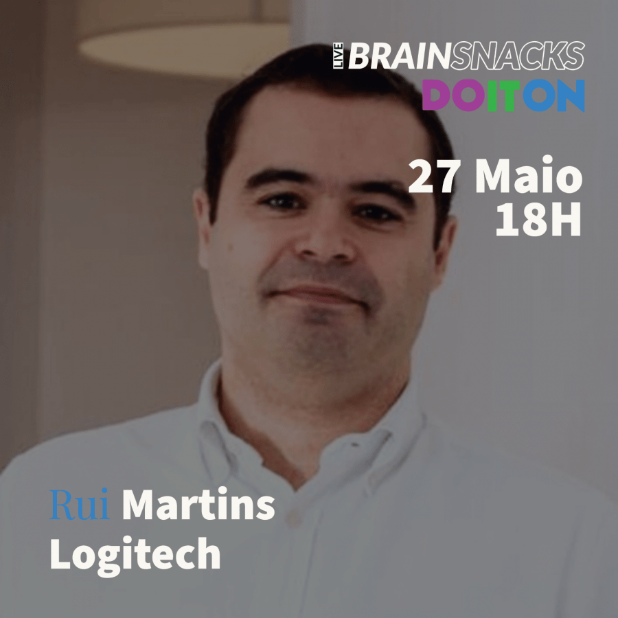 Rui Martins, Logitech - orador do live BRAIN SNACKS by Do It On